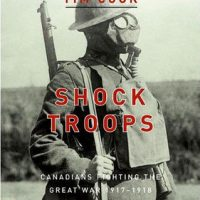 Shock Troops: Canadians Fighting The Great War 1917-1918 :: 	Shock Troops: Canadians Fighting The Great War 1917-1918
