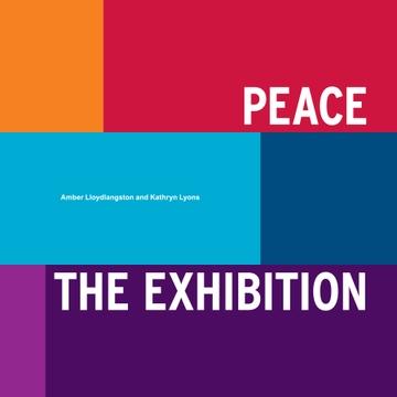 Peace - The Exibition