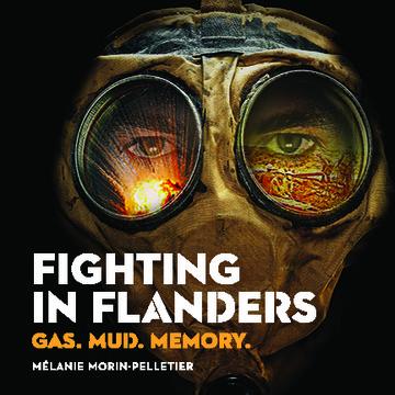 Fighting in Flanders: Gas. Mud. Memory