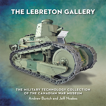 The LeBreton Gallery. The Military Technology Collection of the Canadian War Museum