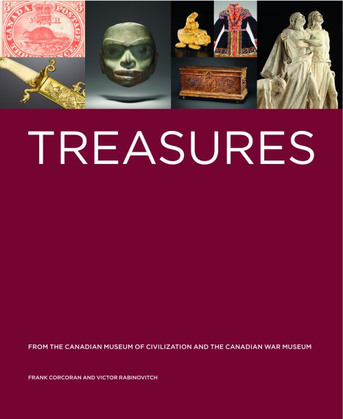 Treasures from the Canadian Museum of Civilization and the Canadian War Museum