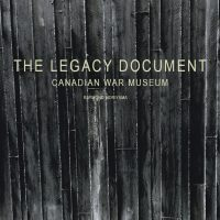 The Legacy Document. Canadian War Museum