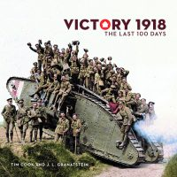 Victory 1918. The Last 100 Days