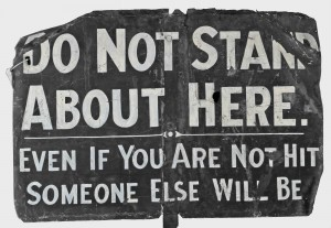 Do Not Stand About Here